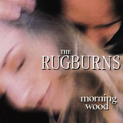 Morning Wood - Rugburns