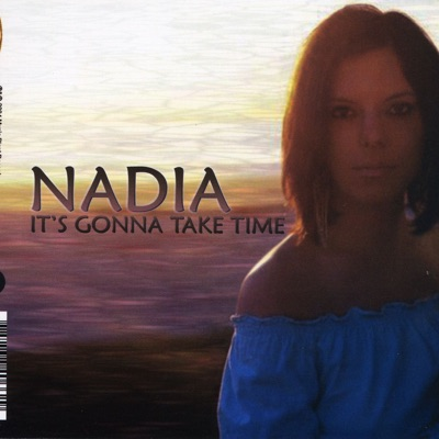 It's Gonna Take Time Dance Mixes - EP - Nadia
