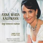 Anna Maria Kaufmann singt Emmerich Kálmán