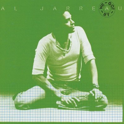 We Got By - Al Jarreau