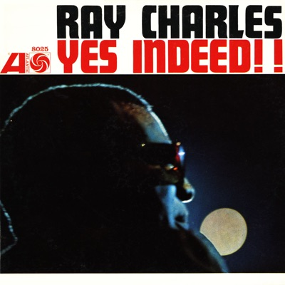Yes Indeed!! - Ray Charles