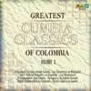 Greatest Cumbia Classics of Colombia, Vol. 3