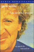 Download Kiss Me Like a Stranger: My Search for Love and Art (Unabridged) [Unabridged Nonfiction] Audio Book