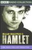 BBC Radio Shakespeare: Hamlet (Dramatized) - William Shakespeare