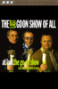 The Goons - The Last Goon Show of All & At Last the Go On Show (Original Staging Fiction)  artwork