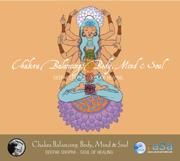 Chakra Balancing: Body, Mind & Soul - Adam Plack & Deepak Chopra - Adam Plack & Deepak Chopra