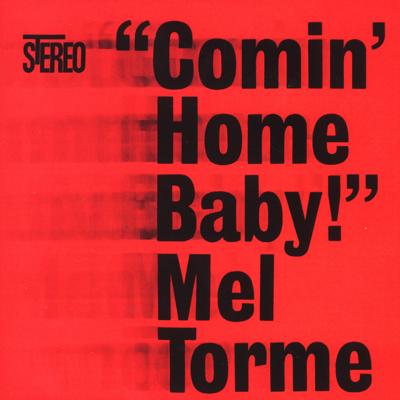 Comin' Home Baby - Mel Tormé song