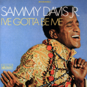 I've Gotta Be Me-Sammy Davis, Jr.