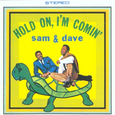 Hold On, I'm Comin' - Sam & Dave song