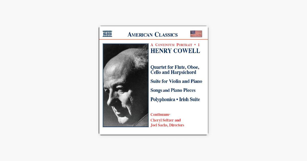 Henry Cowell: A Continuum Portrait, Vol  1 by Cheryl Seltzer, Continuum &  Joel Sachs