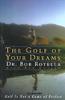 Dr. Bob Rotella & Bob Cullen - The Golf of Your Dreams (Abridged Nonfiction) bild
