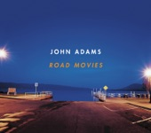 Leila Josefowicz & John Novacek - Adams, John: Road Movies