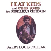 I Eat Kids and Other Songs for Rebellious Children