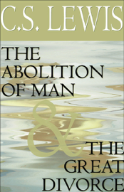 The Abolition of Man & The Great Divorce (Unabridged) audiobook