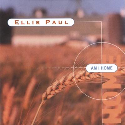 Am I Home - Ellis Paul