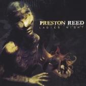 Preston Reed - Ladies Night