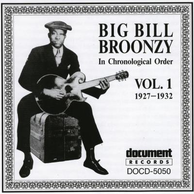 In Chronological Order, Vol. 1 (1927-1932) - Big Bill Broonzy