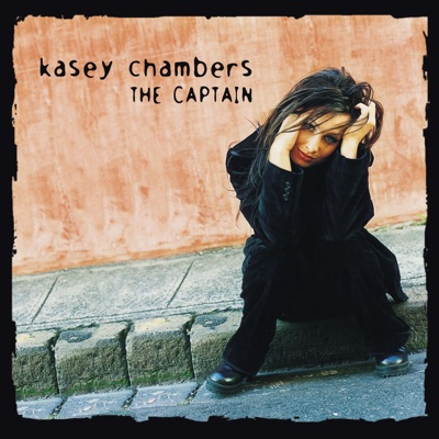 The Captain - Kasey Chambers