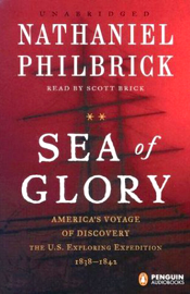 Sea of Glory: America's Voyage of Discovery, the U.S. Exploring Expedition, 1838-1842 (Unabridged) audiobook