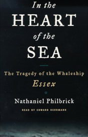 In the Heart of the Sea: The Tragedy of the Whaleship Essex audiobook