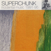 Incidental Music: 1991 - 1995 - Superchunk, Superchunk