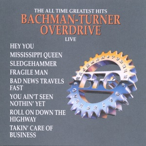 The All Time Greatest Hits: Bachman-Turner Overdrive (Live)