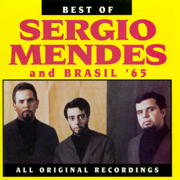 Best of Sergio Mendes and Brasil '65 - Sergio Mendes & Brasil '65 - Sergio Mendes & Brasil '65