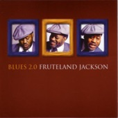 Fruteland Jackson - Blues 2.0