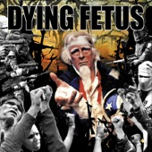 Dying Fetus - Pissing In the Mainstream