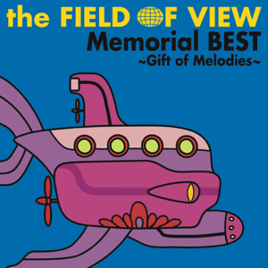 The FIELD OF VIEW - 突然