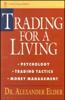 Trading for a Living: Psychology, Trading Tactics, Money Management - Alexander Elder