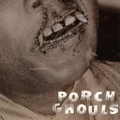 Porch Ghouls - Take Me to the River