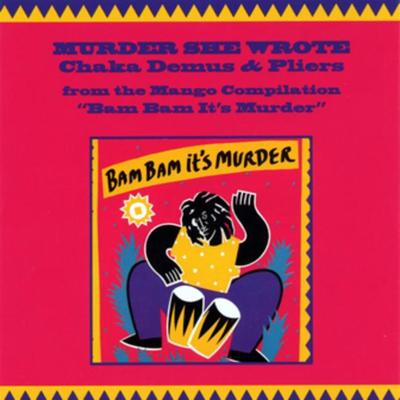 Murder She Wrote (Original Mix) - Chaka Demus & Pliers song
