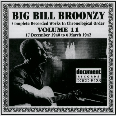 Complete Recorded Works In Chronological Order, Vol. 11 (1940-1942) - Big Bill Broonzy