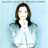 Le meilleur de Mélanie Cohl - Mélanie Cohl