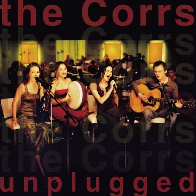 The Corrs Unplugged (Live) - The Corrs
