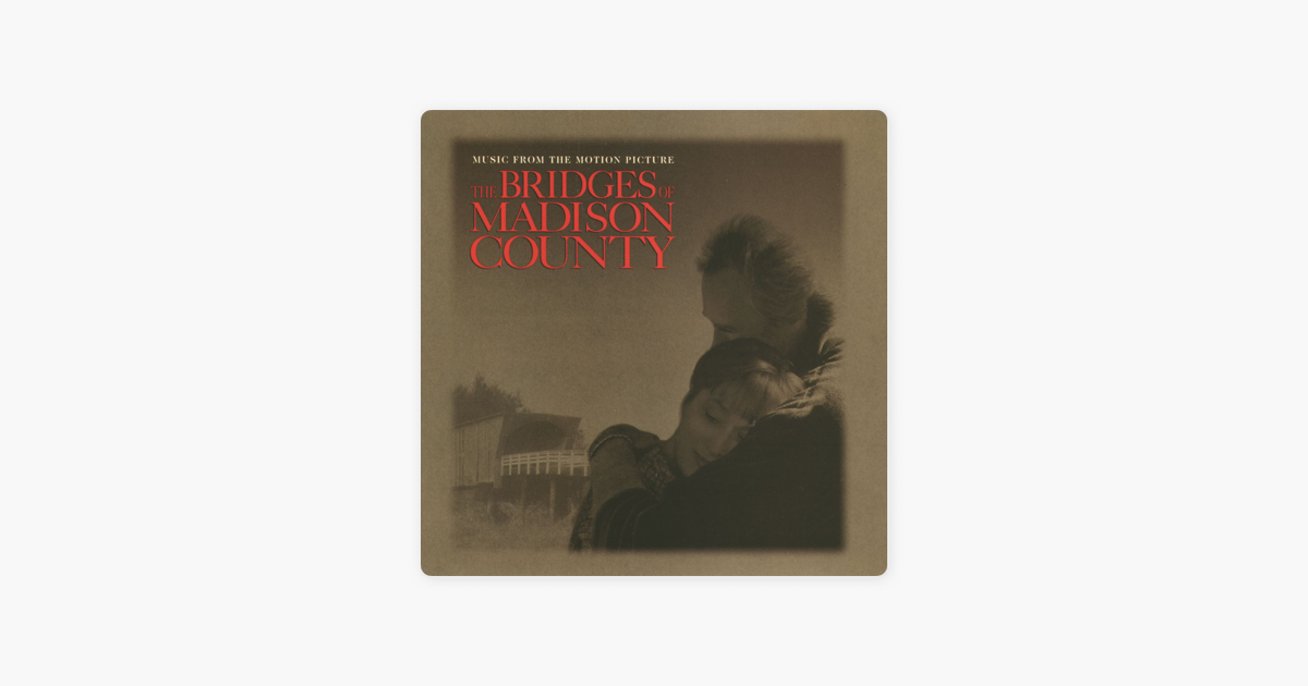 ‎The Bridges of Madison County (Soundtrack from the Motion Picture) by  Various Artists