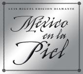 México en la Piel - Luis Miguel