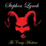 The Craig Machine - Stephen Lynch - Stephen Lynch