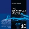 Elektrolux Presents the Elektrolux Decade
