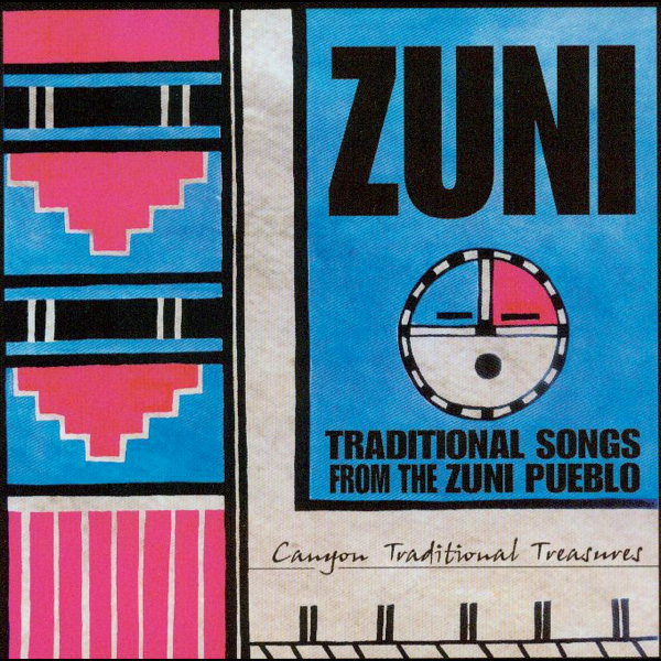 ‎Zuni Traditional Songs from the Zuni Pueblo by Various Artists
