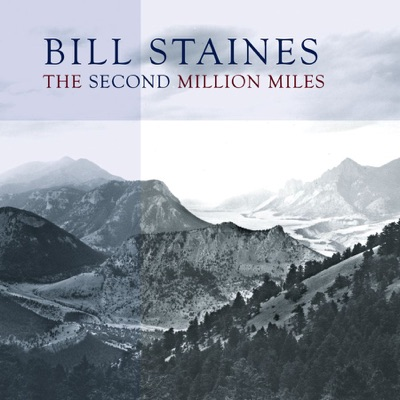The Second Million Miles - Bill Staines