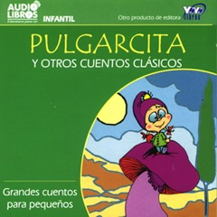 Pulgarcita y Otros Cuentos Clasicos [Little Thumb and Other Classic Tales] [Abridged Fiction]
