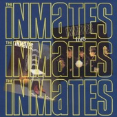 The Inmates - Unchain My Heart