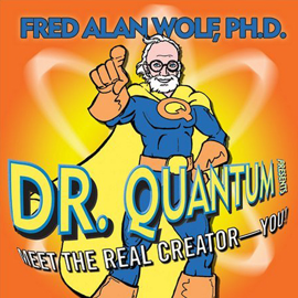 Dr. Quantum Presents Meet the Real Creator - You! audiobook