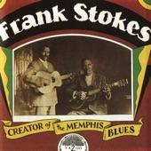 Frank Stokes - Wasn't That Doggin' Me