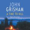 A Time to Kill - John Grisham