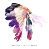 Alice & I - Solstice Tower