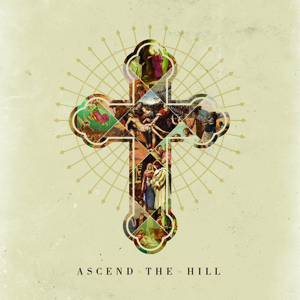 Ascend The Hill - Ascend the Hill