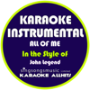 All of Me (In the Style of John Legend) [Karaoke Instrumental Version] - Karaoke All Hits